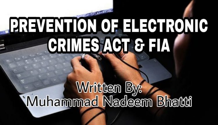 PREVENTION OF ELECTRONIC CRIMES ACT & FIA Written By: Muhammad Nadeem Bhatti